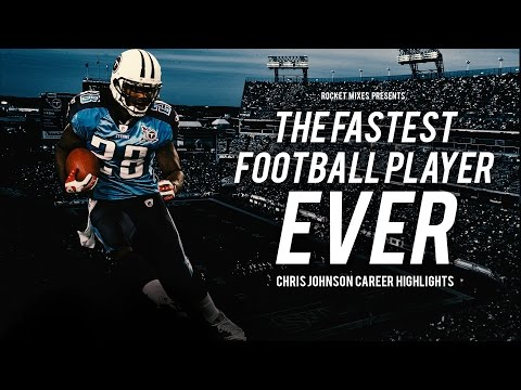 The Fastest Football Player Ever - Chris Johnson Ultimate Highlights