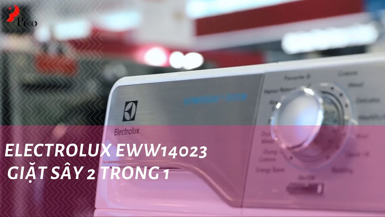ELECTROLUX EWW14023 GIẶT SẤY 2 TRONG 1   Siêu thị điện máy PICO