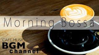 Morning Bossa Nova Music - Relaxing Jazz Music - Cafe Music For Work, Study