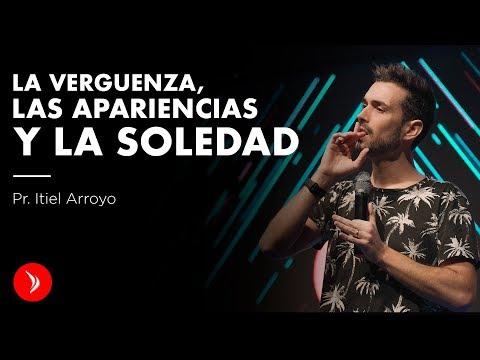 La verguenza, las apariencias y la soledad - Pastor Itiel Arroyo