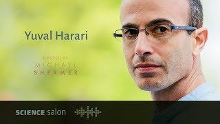 Dr. Yuval Noah Harari — 21 Lessons for the 21st Century (SCIENCE SALON # 38)