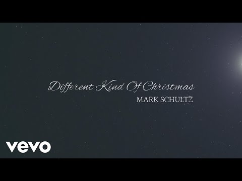 Mark Schultz - Different Kind of Christmas (Official Lyric V