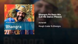 Bhangra Pa Bass Mix (Let Me Dance Please)