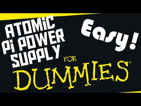 Atomic Pi : Power Supply For Dummies! Easy!