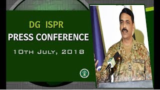 DG ISPR's Press Conference 10 July 2018