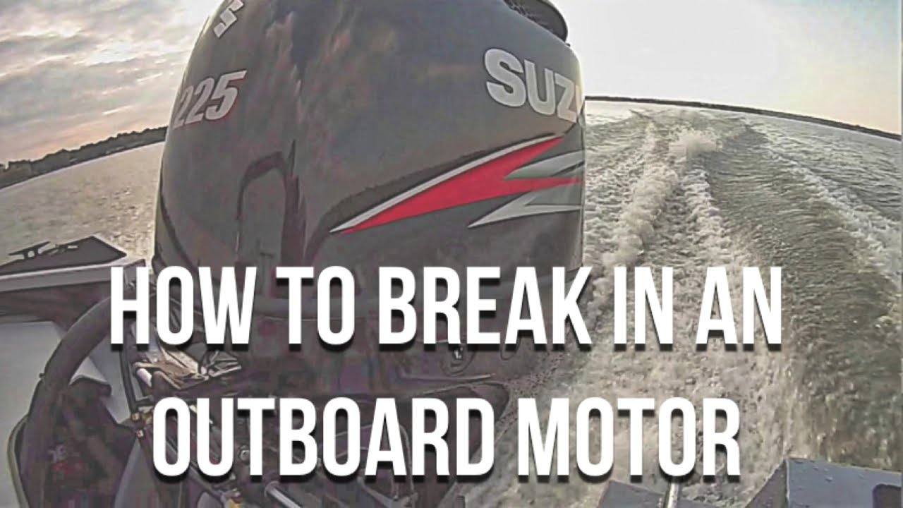 How To Break In An Outboard Motor (And Why You Should)