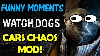 Watch Dogs - Vehicle Chaos Mod - Funny - Full HD