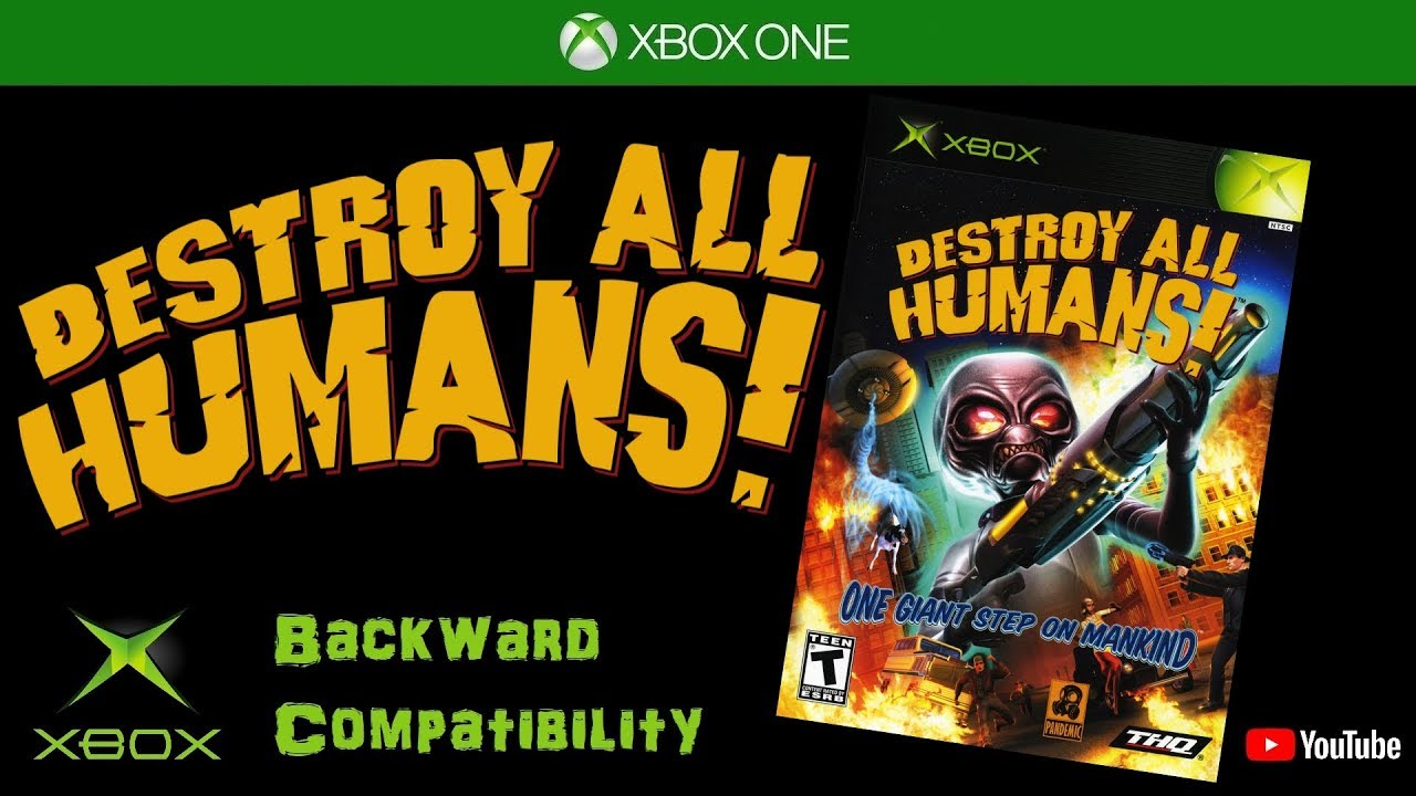 Destroy All Humans! - Xbox One - Backward Compatibility - YouTube