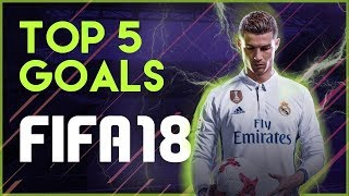 FIFA 18   TOP 5 BEST GOALS   FT. RABONA, BICYCLE KICK, SCORPION GOALS & MORE!!! By Shafi--ADesiGamer