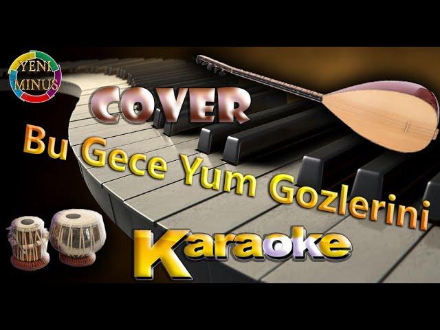 Bu Gece Yum Gozlerini Minus Karaoke Abone Ol 994709555909 Youtube