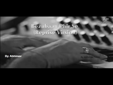 Bezubaan Phir Se| Reprise Version | Praveen Irshad | Abhinav Patel