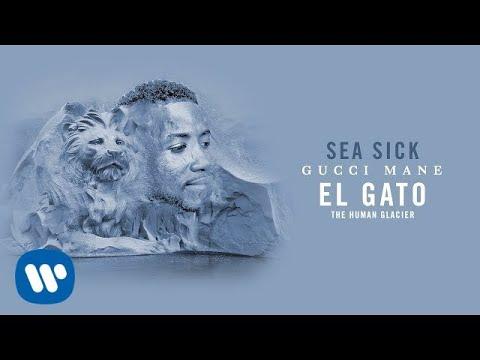 Download Gucci Mane - Sea Sick  [Official Audio]