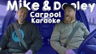 Mike and Dooley Carpool Karaoke