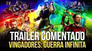 TRAILER COMENTADO DE VINGADORES: GUERRA INFINITA