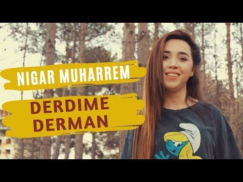 Nigar Muharrem Derdime Derman Lyrics English Translation