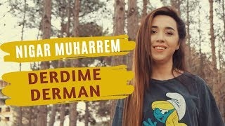 Nigar Muharrem - Derdime Derman (Official Music Video)