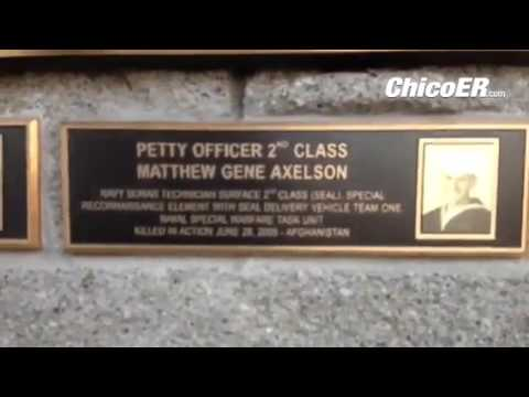 Navy Petty Officer Matt Axelson of Chico, who died in 2005 in Afghanistan,  will be remembered in an