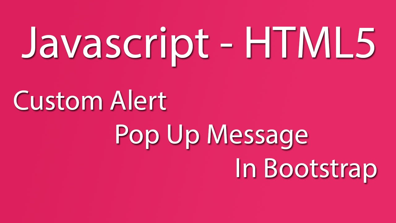 Javascript - HTML5 - Custom Alert Pop Up Message Bootstrap Responsive In  Javascript - Learn Quickly