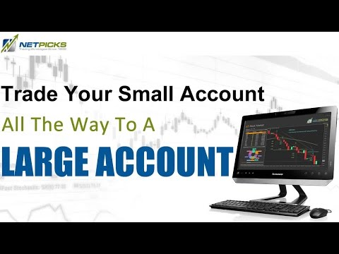 How to Trade with a Small Account... the Fast Path to a Larger Account