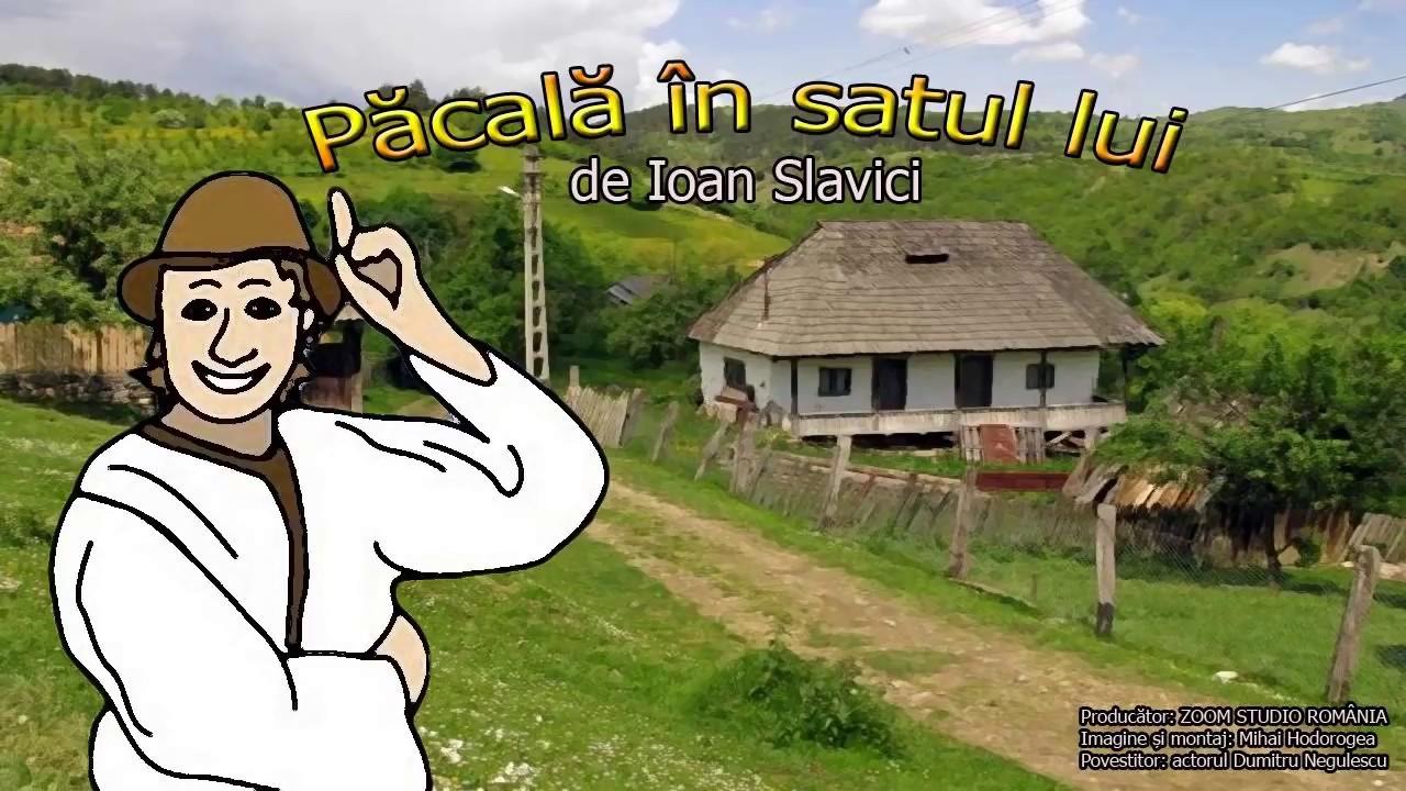 PACALA IN SATUL LUI, DE IOAN SLAVICI - YouTube