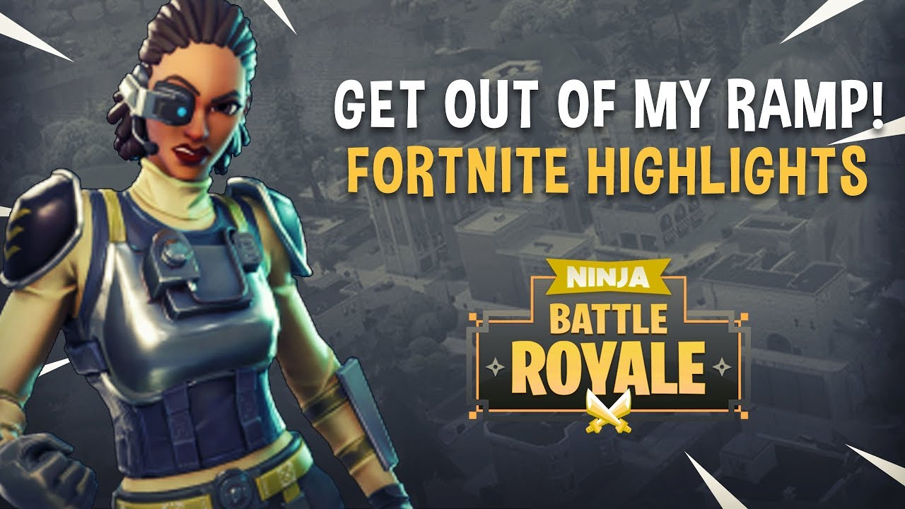 Get Out Of My Ramp Fortnite Battle Royale Highlights Ninja