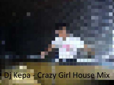 Download Dj Kepa - Crazy Girl House Mix