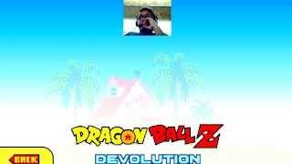 Dragon Ball Z DEVOLUTION -ON FIRE- Parte 1