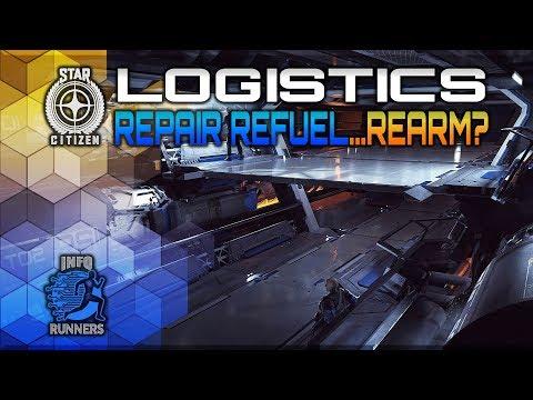 Star Citizen | Logistics, Repair Refuel...Rearm?