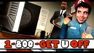 1-800-GET-U-OFF (GMOD: Failed Business Ideas)