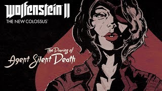 Wolfenstein II: The Diaries of Agent Silent Death – Now Available