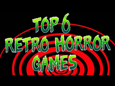 TOP 6 RETRO HORROR GAMES | RetroEjit