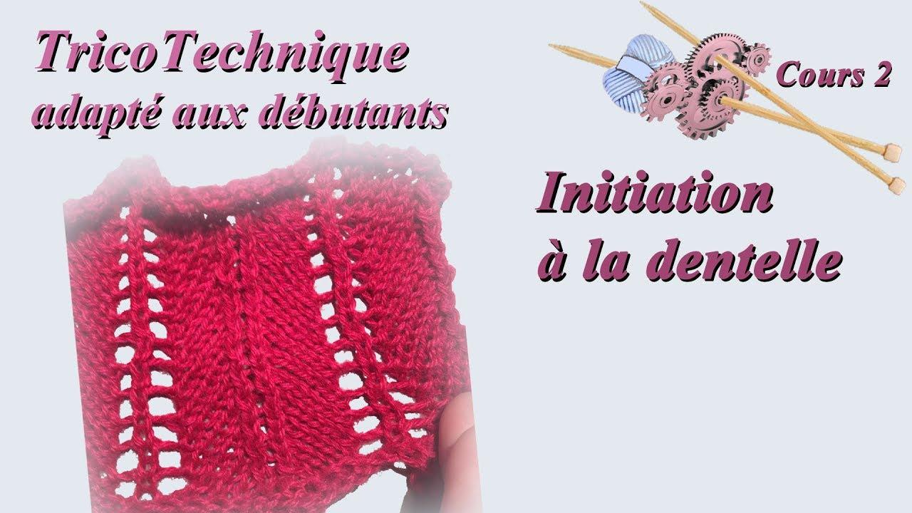 Tuto Tricot pour débutant   initiation à la dentelle - Cours 2 - YouTube 0a2b39444a9