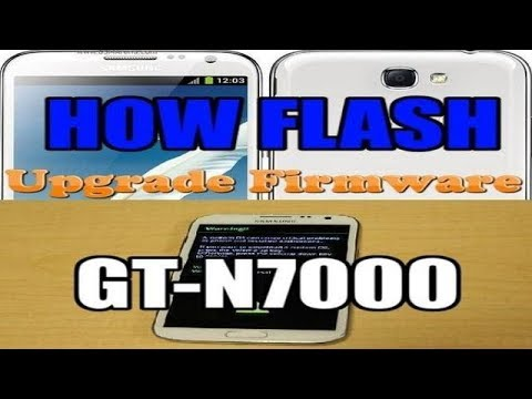 Samsung Galaxy Note Gt-N7000 Upgrade Firmware & Flash (2019)