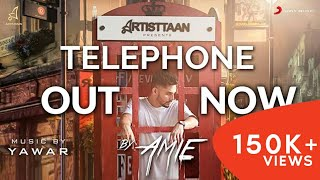 TELEPHONE AMIE YAWAR OFFICIAL MUSIC VIDEO 2017