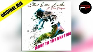 Stone & Van Linden Ft. Bass Bumpers - Move To The Rhythm (Original Mix)