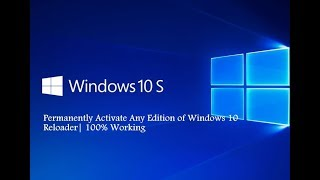 Permanently Activate Any Edition of Windows 10 | reloaderActivator | 100% Working