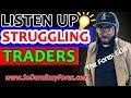 (LISTEN UP) Struggling Traders - So Darn Easy Forex™