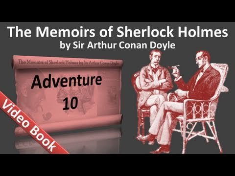 Adventure 10 - The Memoirs of Sherlock Holmes by Sir Arthur Conan Doyle