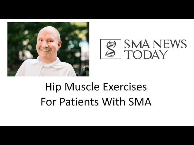 The Morale Monologue #30 - Hip Muscle Exercises For SMA Patients