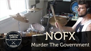 NOFX - Murder The Government - Drum Cover By Amilton Garcia