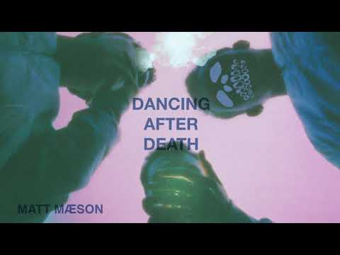 Matt Maeson – Dancing After Death