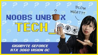 Noobs Unbox Tech #2: Gigabyte GeForce RTX 3060 Vision OC