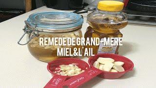 Une recette de grand- mere (MIEL+L' ail)