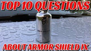 Top 10 Questions about Armor Shield IX Nano Ceramic Coating