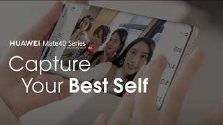 HUAWEI Mate 40 Series – Capture Your Best Self