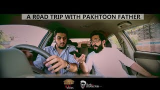 A Road Trip With Pakhtoon Father By Our Vines & Rakx Production New 2018
