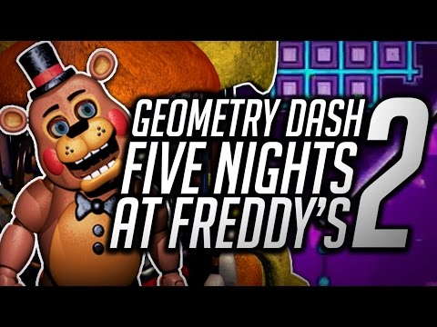 GEOMETRY DASH : FIVE NIGHTS AT FREDDY'S 2