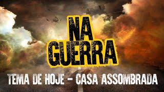 Gambar cover NA GUERRA   Casa Assombrada   Carlo Ribas