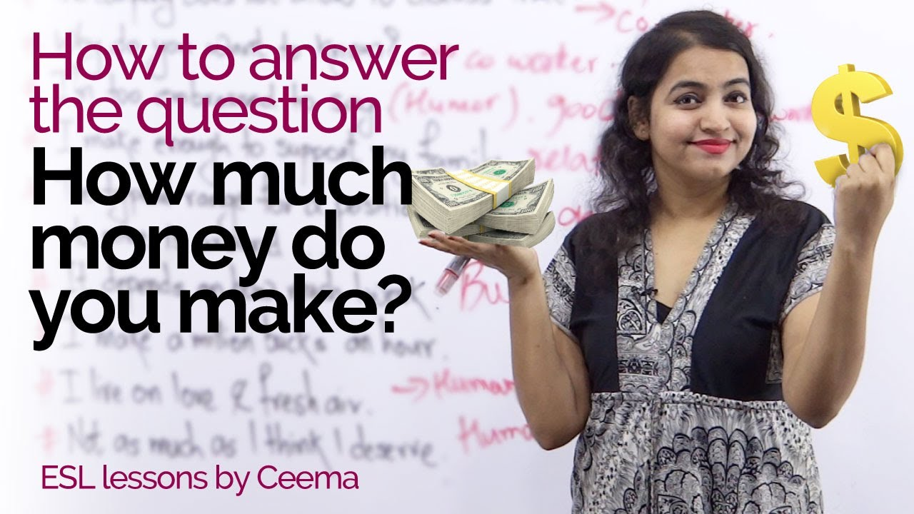 """How to answer –""""How much money do you make?""""–English ..."""