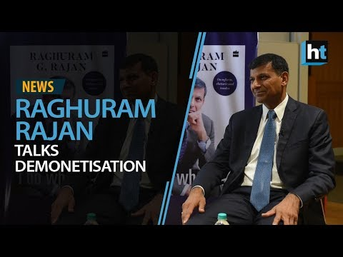 Raghuram Rajan talks demonetisation, Indian economy and life after RBI